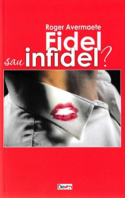 Fidel sau infidel? | Roger Avermaete