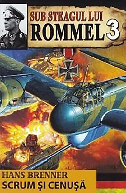 Sub steagul lui Rommel - Vol. 3   Hans Brenner