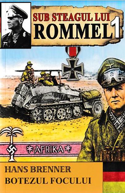 Sub steagul lui Rommel - Vol. 1   Hans Brunner