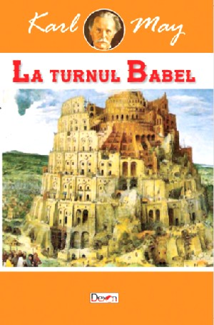 La turnul Babel (In tara leului de argint vol. II)   Karl May