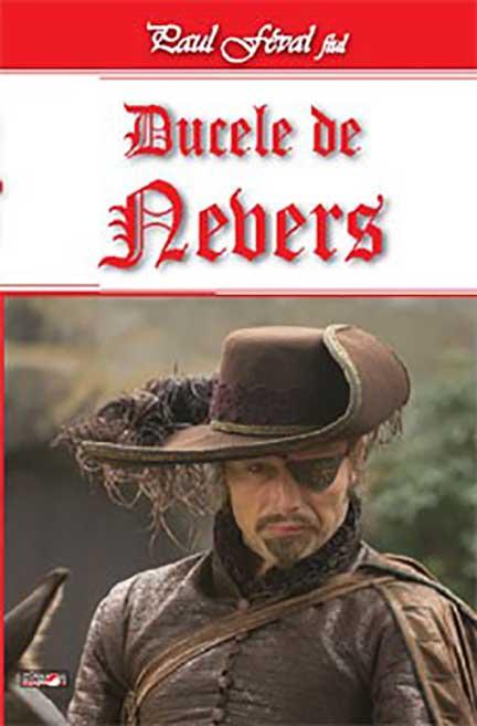 Ducele de Nevers (Fiul lui Lagardere vol. II) | Paul Feval fiul