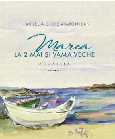 Marea la 2 Mai si Vama Veche Vol.1