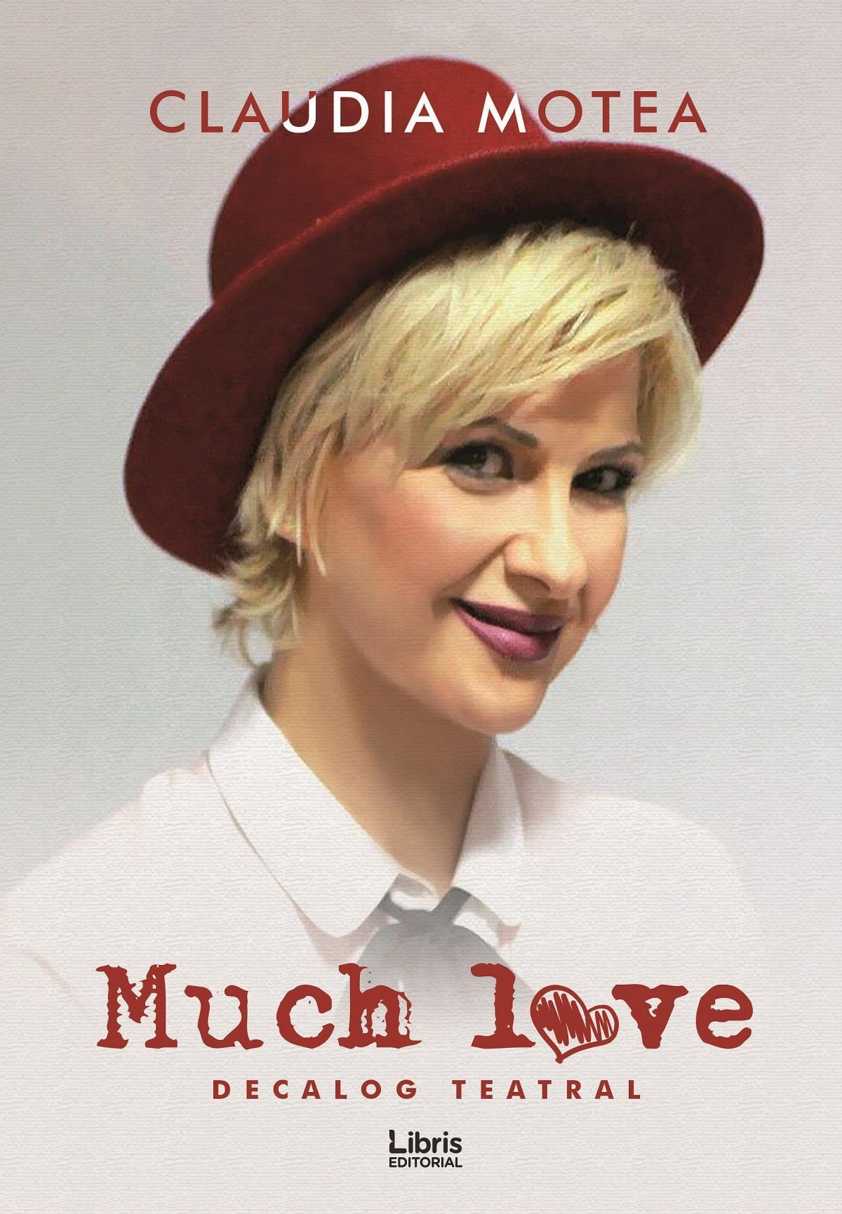 Much Love - Decalog teatral | Claudia Motea