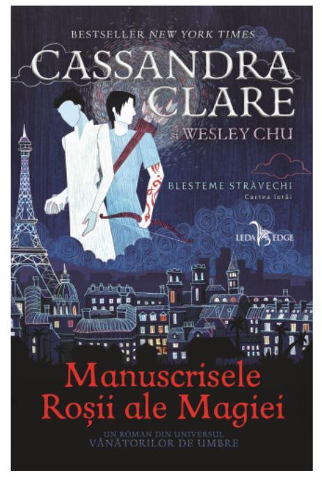 Manuscrisele Rosii Ale Magiei   Cassandra Clare, Wesley Chu