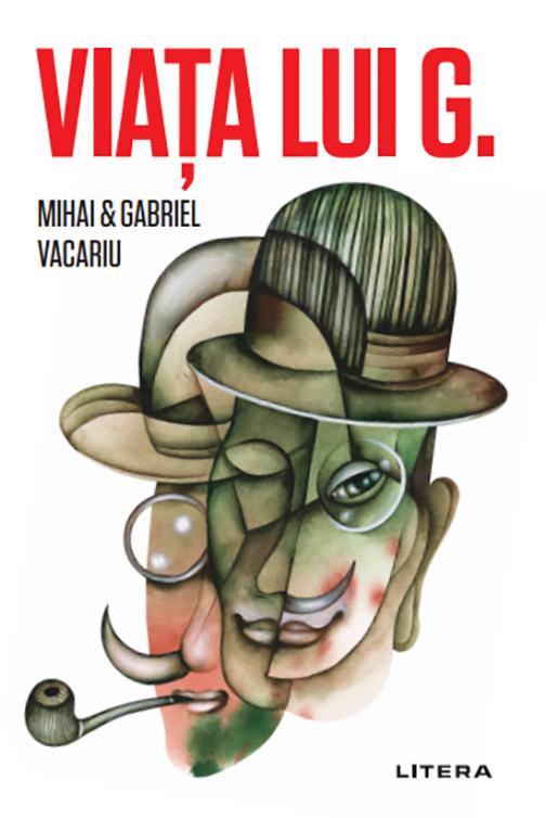 Viata lui G. | Mihai Vacariu, Gabriel Vacariu