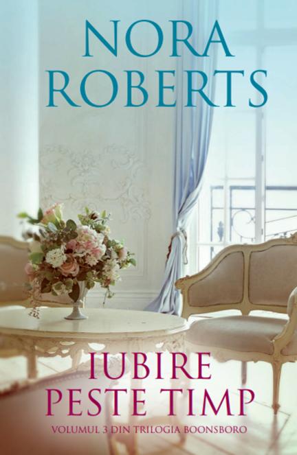 Iubire peste timp | Nora Roberts