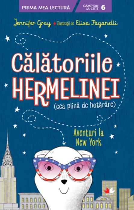 Calatoriile Hermelinei (cea Plina De Hotarare). Aventuri La New York   Jennifer Gray
