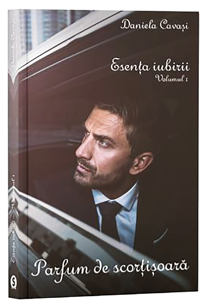 Esenta iubirii. Vol. 1 - Parfum de scortisoara | Daniela Cavasi
