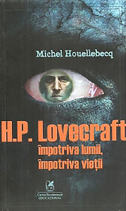 H. P. Lovecraft impotriva lumii, impotriva vietii