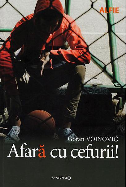 Afara cu cefurii!   Goran Vojnovic