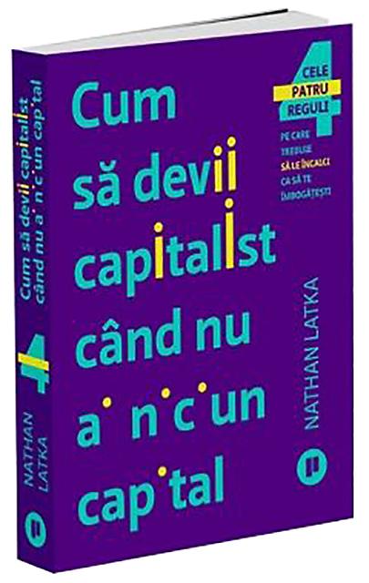 Cum sa devii capitalist cand nu ai niciun capital