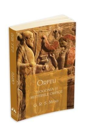 Imagine Orfeu - Teogonia Si Misteriile Orfice - Mead George Robert
