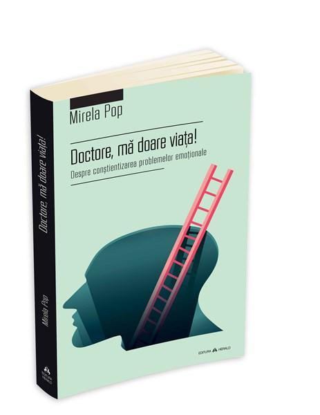 Imagine Doctore, Ma Doare Viata! - Mirela Pop
