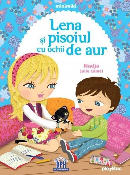 Lena Si Pisoiul Cu Ochi De Aur | Nadja Julie Camel