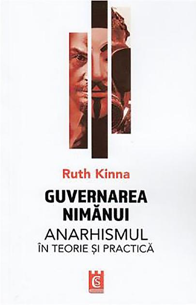 Guvernarea nimanui. Anarhismul in teorie si practica