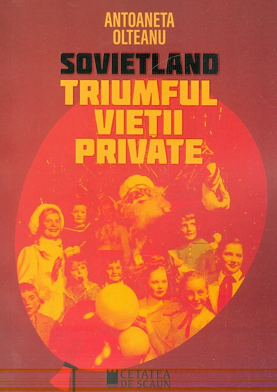 Sovietland - Vol. IV. Triumful vietii private