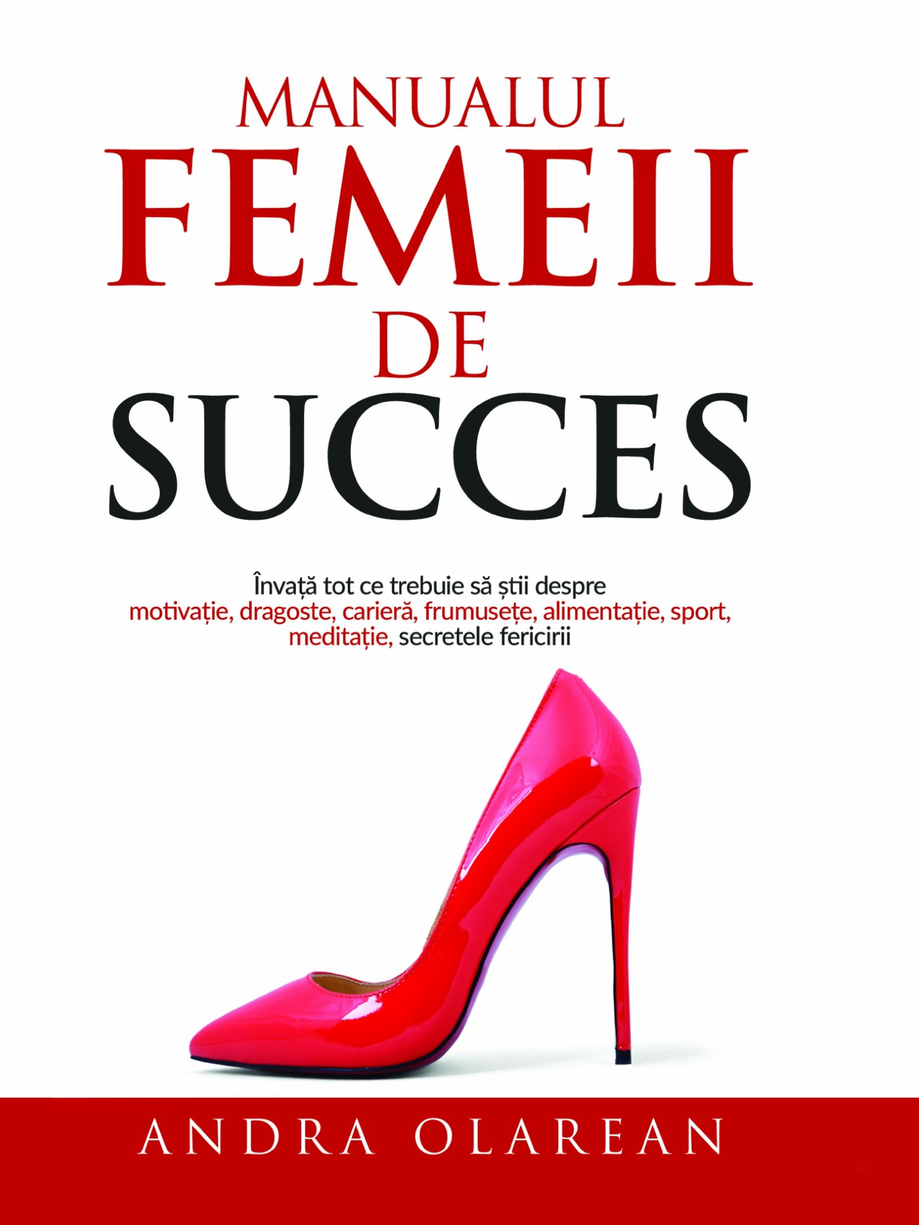 Manualul Femeii De Succes   Andra Olarean