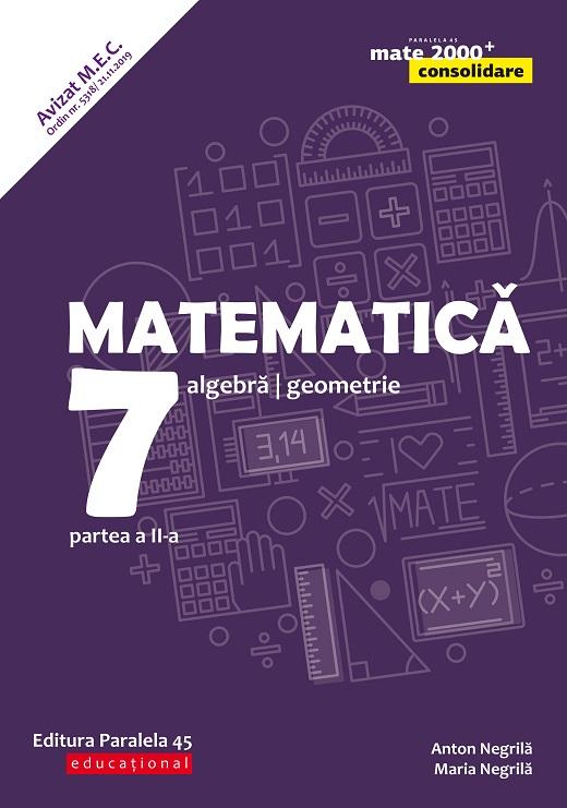 Matematica. Algebra, geometrie. Clasa a VII-a. Consolidare