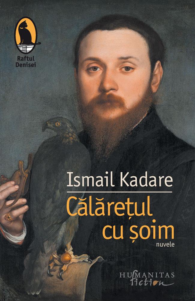 Calaretul cu soim | Ismail Kadare