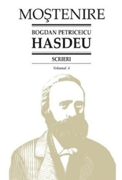Scrieri Vol.3. Dramaturgie   Bogdan Petriceicu Hasdeu