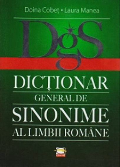 Dictionar general de sinonime al limbii romane | Doina Cobet, Laura Manea