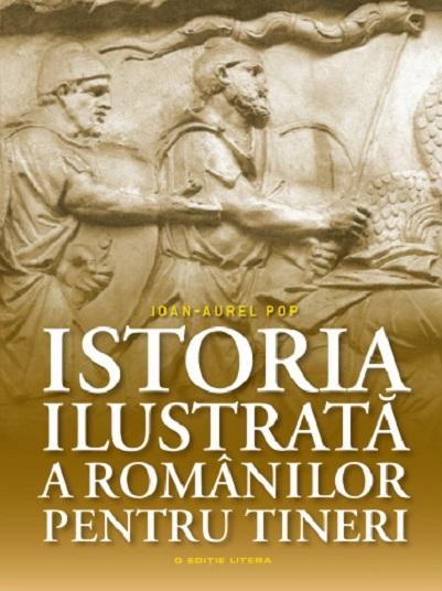 Imagine Istoria Ilustrata A Romanilor Pentru Tineri - Ioan Aurel Pop