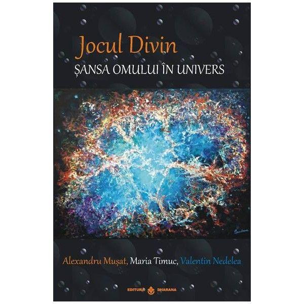 Jocul divin - Sansa omunului in univers