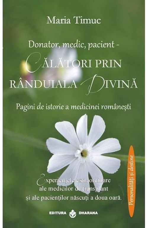 Donator, medic, pacient - Calatori prin randuiala divina