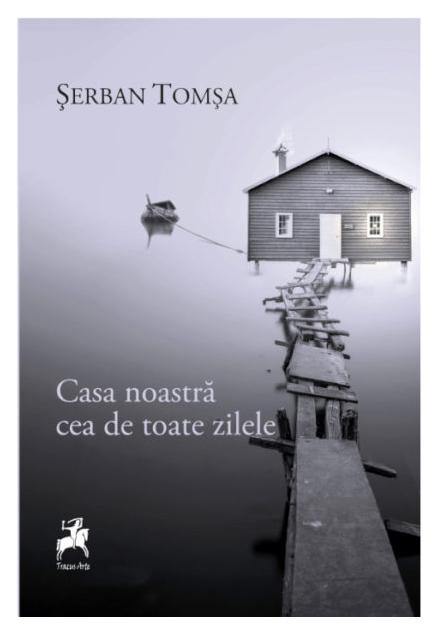 Casa noastra cea de toate zilele | Serban Tomsa