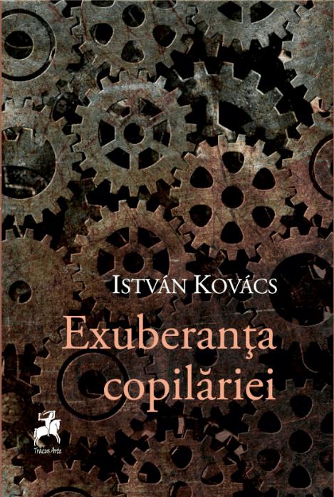 Exuberanta copilariei | Istvan Kovacs