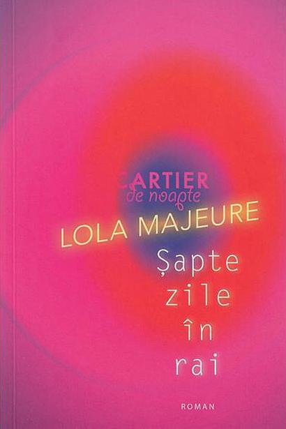 Sapte zile in rai   Lola Majeure