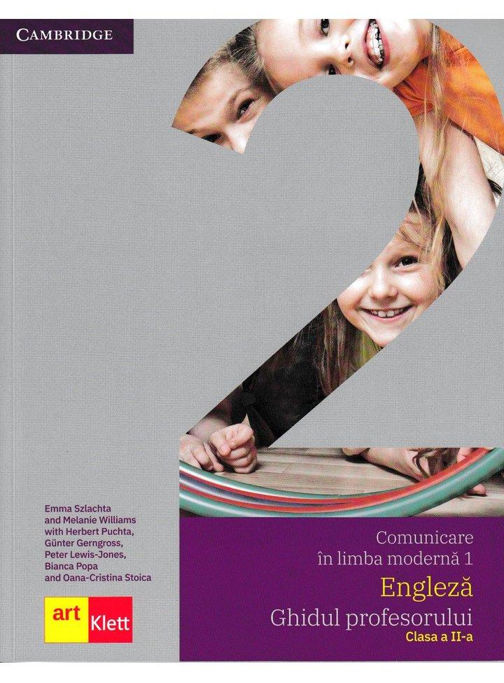 Comunicare in limba moderna 1 - Engleza, Ghidul profesorului clasa a II-a | Emma Szlachta, Melanie Williams, Herbert Puchta