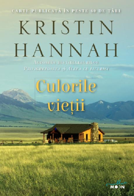 Culorile vietii | Kristin Hannah