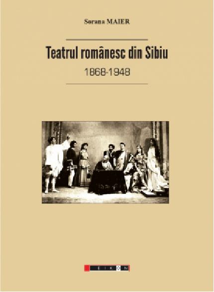 Teatrul romanesc din Sibiu (1868-1948)
