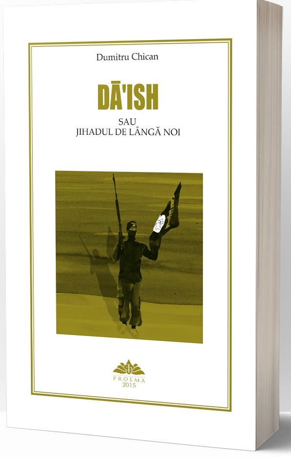 Daish sau jihadul de langa noi