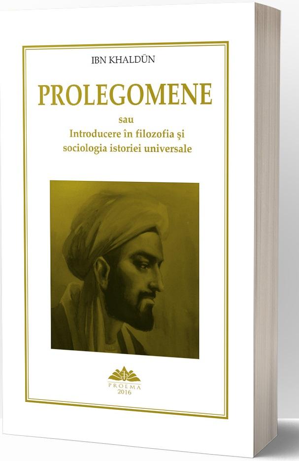 Prolegomene sau Introducere in filozofia si sociologia istoriei