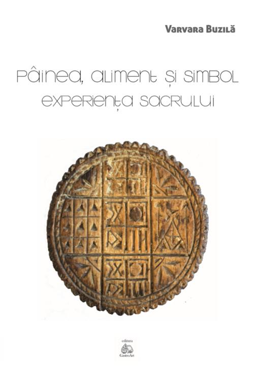 Painea, aliment si simbol. Experienta sacrului