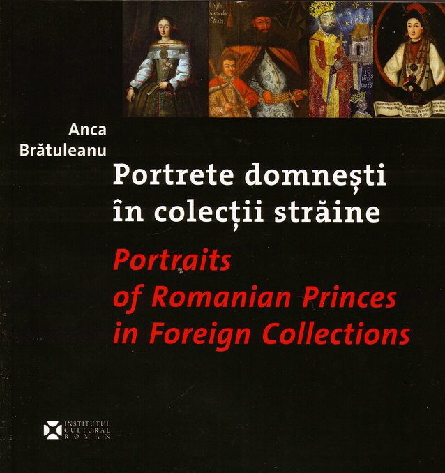 Portrete Domnesti In Colectii Straine / Postraits of Romanian Princes in Foreign Collections