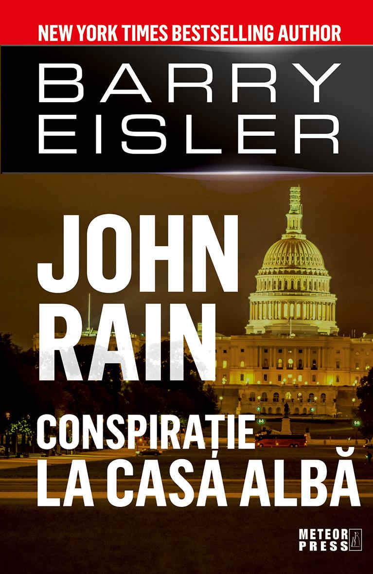 John Rain. Conspiratie la Casa Alba