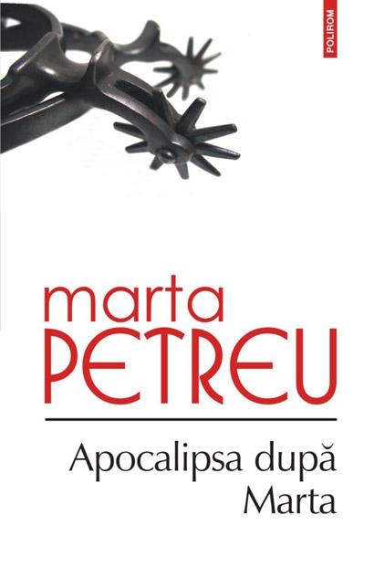 Apocalipsa Dupa Marta   Marta Petreu