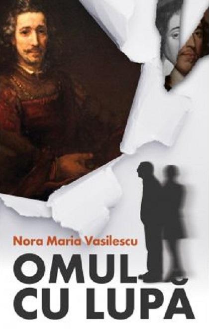 Omul cu lupa   Nora Maria Vasilescu