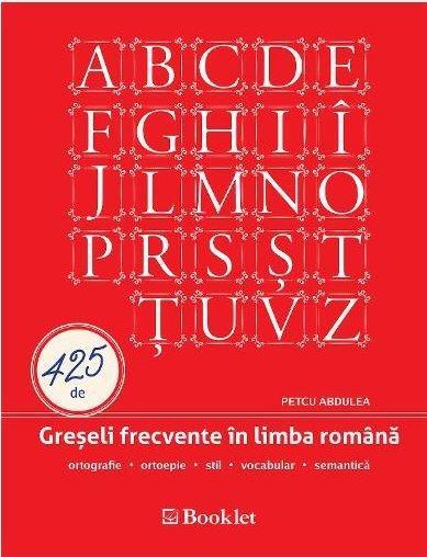 Imagine 425 De Greseli Frecvente In Limba Romana - Petcu Abdulea