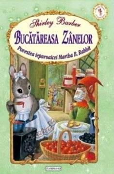 Bucatareasa Zanelor. Povestea Iepuroaicei Martha B. Rabbit | Shirley Barber