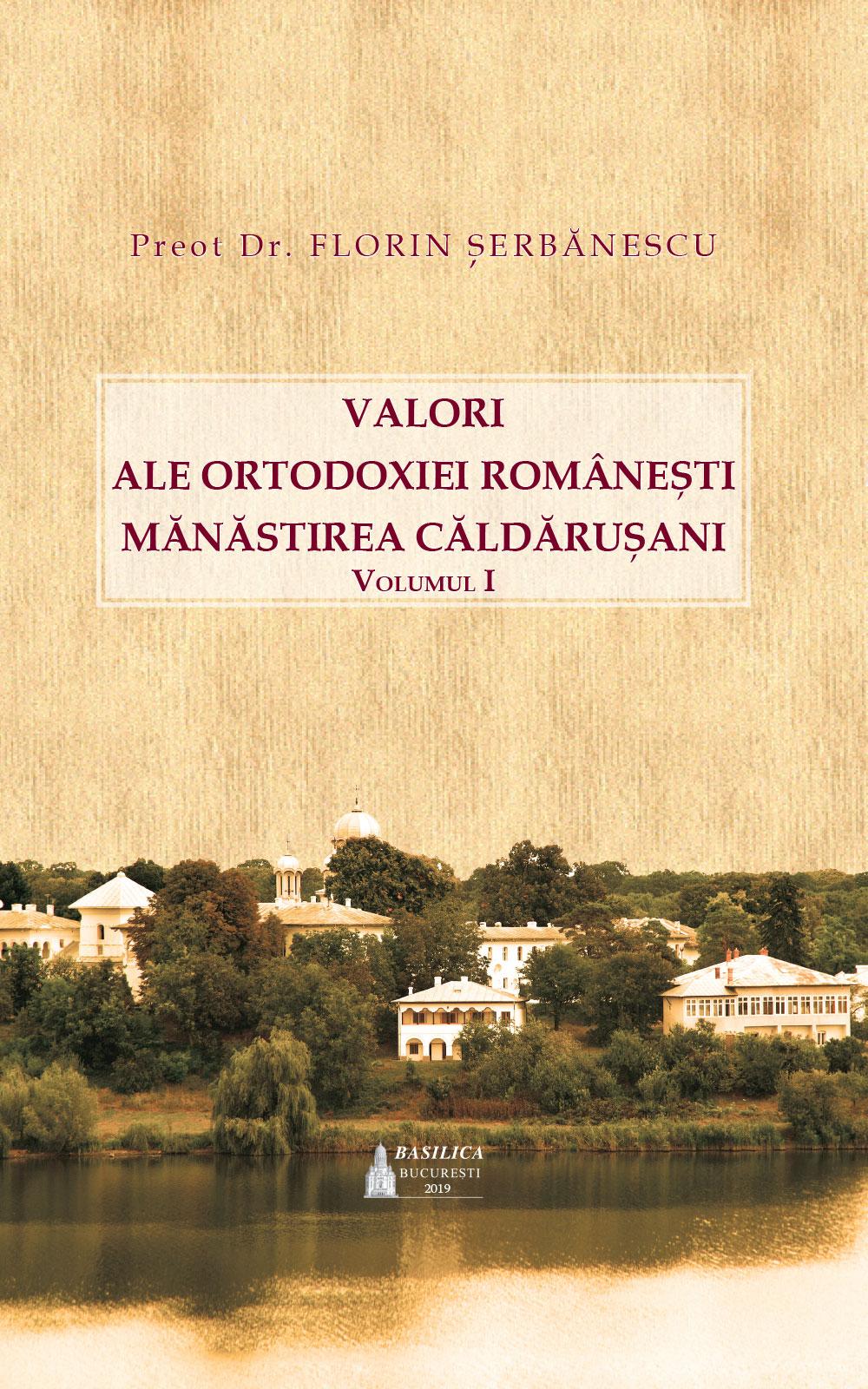 Valori ale Ortodoxiei romanesti: Manastirea Caldarusani