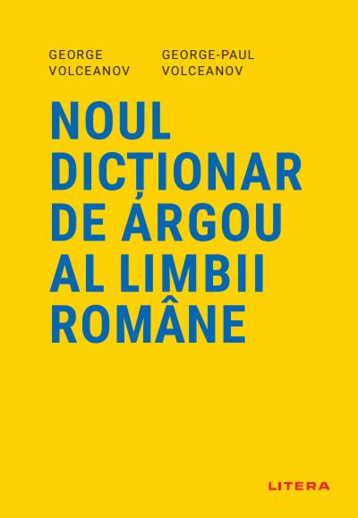 Imagine Noul Dictionar De Argou Al Limbii Romane - George Volceanov, George-paul