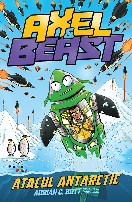 Axel & Beast. Atacul antarctic | Adrian C. Bott