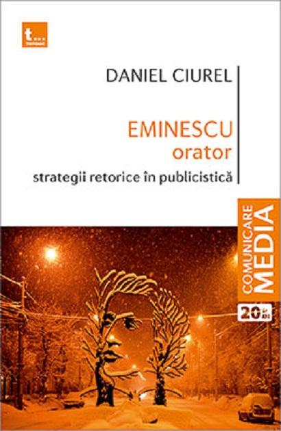 Eminescu orator. Strategii retorice in publicistica