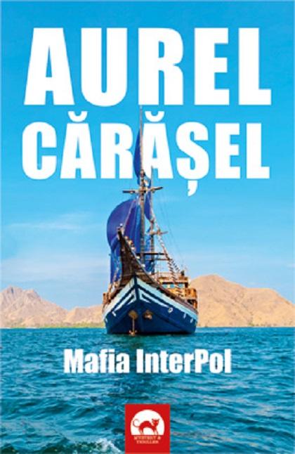 Mafia InterPol | Aurel Carasel
