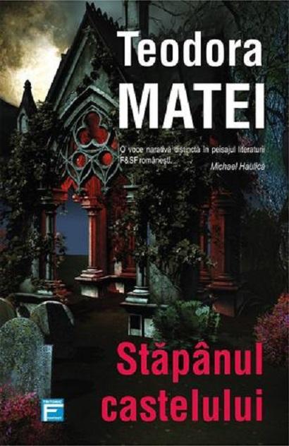 Stapanul castelului | Teodora Matei