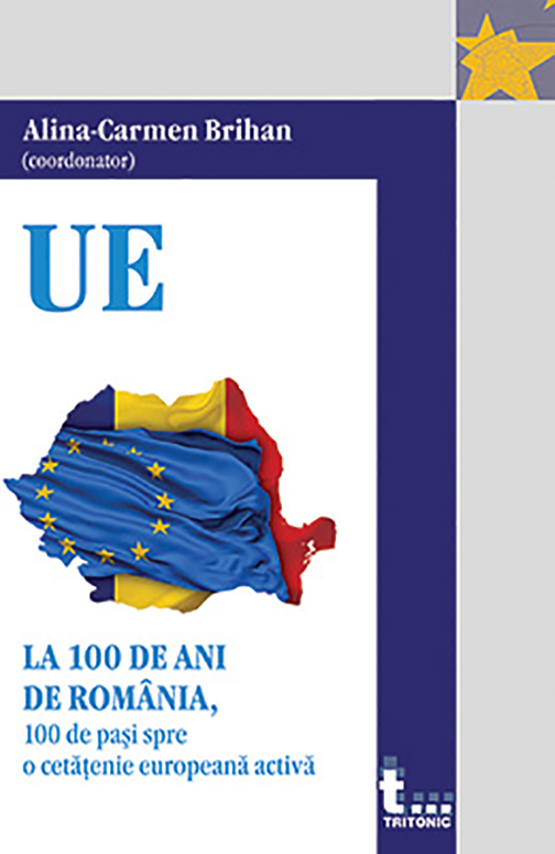 La 100 de ani de Romania, 100 de pasi spre o cetatenie europeana activa | Alina-Carmen Brihan